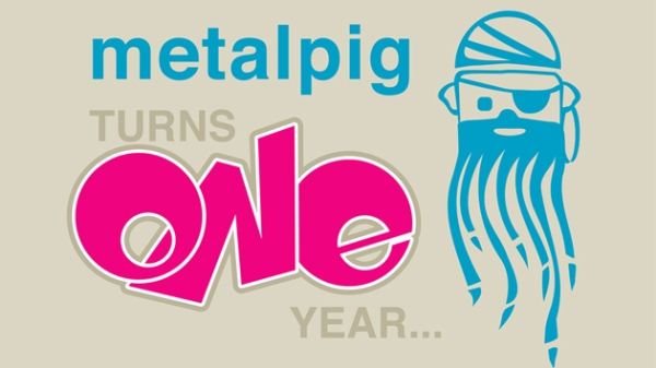 metalpig turns 1-year